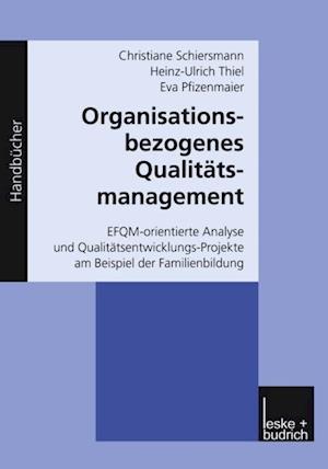 Organisationsbezogenes Qualitatsmanagement af Christiane Schiersmann, Eva Pfizenmaier, Heinz-Ulrich Thiel