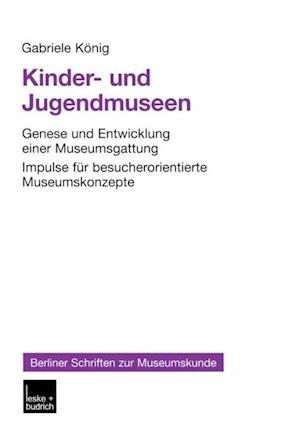 Kinder- und Jugendmuseen af Gabriele Konig