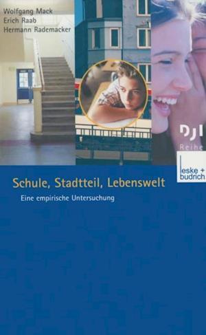 Schule, Stadtteil, Lebenswelt af Wolfgang Mack, Hermann Rademacker, Erich Raab