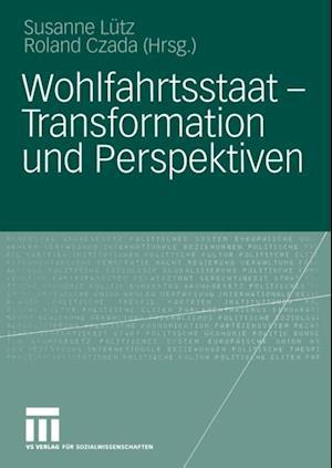 Wohlfahrtsstaat - Transformation und Perspektiven