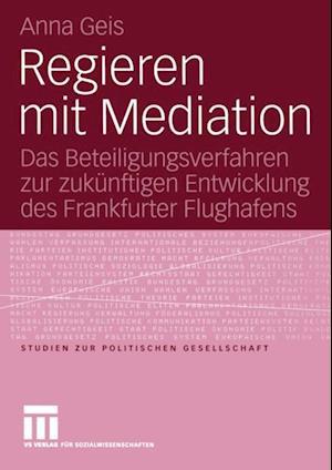 Regieren mit Mediation af Anna Geis