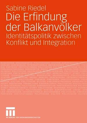 Die Erfindung der Balkanvolker af Sabine Riedel