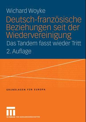 Deutsch-franzosische Beziehungen seit der Wiedervereinigung af Wichard Woyke