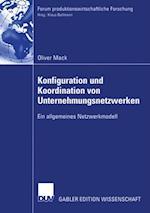 Konfiguration und Koordination von Unternehmungsnetzwerken af Oliver Mack