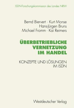 Uberbetriebliche Vernetzung im Handel af Michael Fromm, Bernd Biervert, Kai Reimers