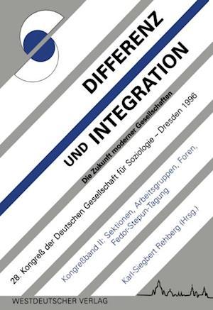 Differenz und Integration: Die Zukunft moderner Gesellschaften