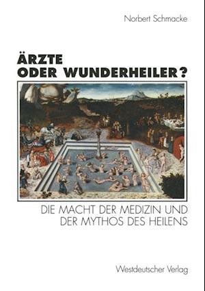 Arzte oder Wunderheiler? af Norbert Schmacke