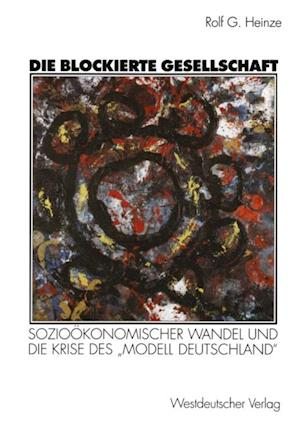 Die blockierte Gesellschaft af Rolf G. Heinze