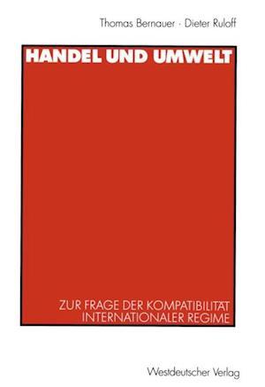 Handel und Umwelt af Thomas Bernauer, Dieter Ruloff