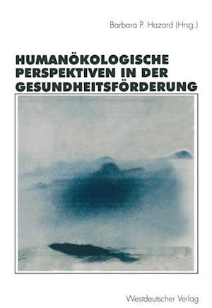 Humanokologische Perspektiven in der Gesundheitsforderung