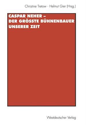 Caspar Neher - Der grote Buhnenbauer unserer Zeit