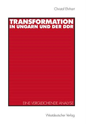 Transformation in Ungarn und der DDR af Christof E. Ehrhart