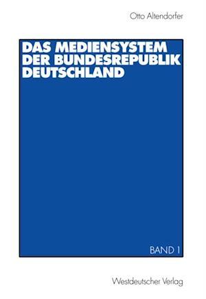 Das Mediensystem der Bundesrepublik Deutschland af Otto Altendorfer