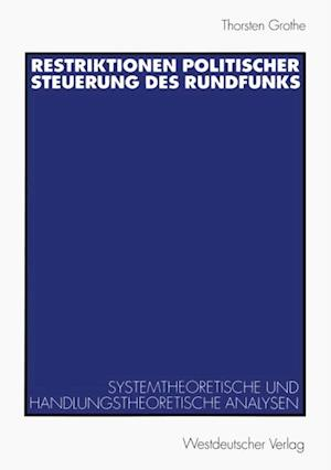 Restriktionen politischer Steuerung des Rundfunks af Thorsten Grothe