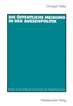 Die offentliche Meinung in der Auenpolitik af Christoph Weller