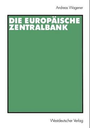 Die Europaische Zentralbank af Andreas Wagener