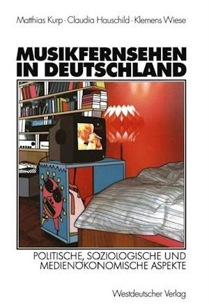 Musikfernsehen in Deutschland af Matthias Kurp, Claudia Hauschild, Klemens Wiese