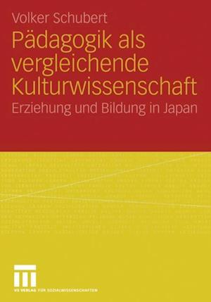 Padagogik als vergleichende Kulturwissenschaft af Volker Schubert