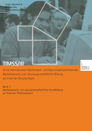 TIMSS/III Dritte Internationale Mathematik- und Naturwissenschaftsstudie - Mathematische und naturwissenschaftliche Bildung am Ende der Schullaufbahn