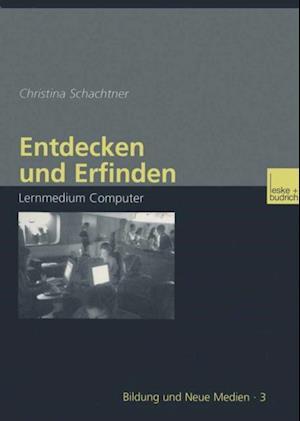 Entdecken und Erfinden af Christina Schachtner