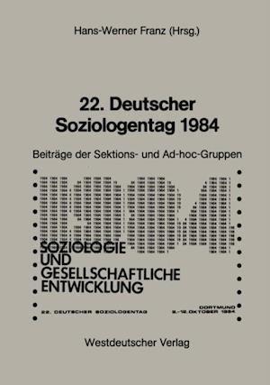 22. Deutscher Soziologentag 1984 af Hans-Werner Franz