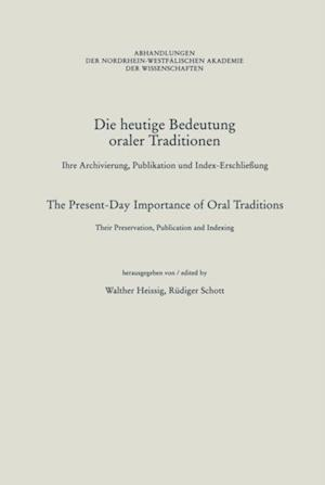 Die heutige Bedeutung oraler Traditionen / The Present-Day Importance of Oral Traditions af Walther Heissig, Rudiger Schott