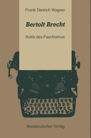 Bertolt Brecht af Frank Dietrich Wagner