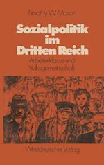 Sozialpolitik im Dritten Reich af Timothy W. Mason