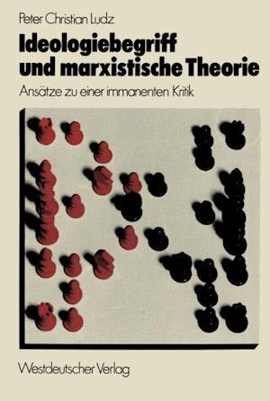 Ideologiebegriff und marxistische Theorie af Peter Christian Ludz