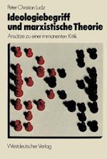 Ideologiebegriff und marxistische Theorie