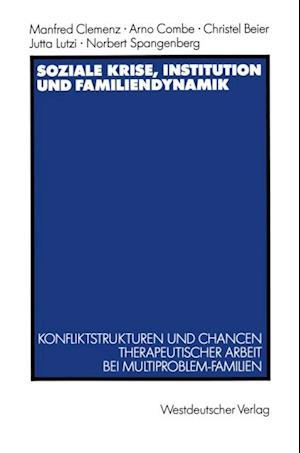 Soziale Krise, Institution und Familiendynamik af Manfred Clemenz