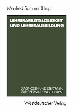 Lehrerarbeitslosigkeit und Lehrerausbildung af Manfred Sommer