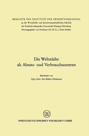 Die Weltstadte als Absatz- und Verbrauchszentren af Veit Muller-Hillebrand
