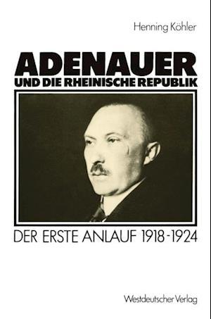 Adenauer und die rheinische Republik af Henning Kohler