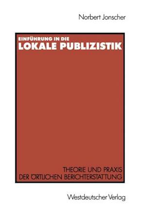 Einfuhrung in die lokale Publizistik af Norbert Jonscher