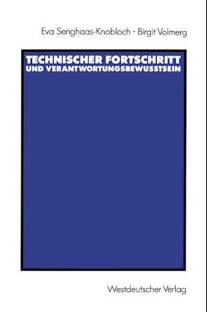 Technischer Fortschritt und Verantwortungsbewutsein af Birgit Volmerg, Eva Senghaas-Knobloch