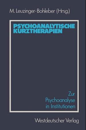 Psychoanalytische Kurztherapien af Marianne Leuzinger-Bohleber