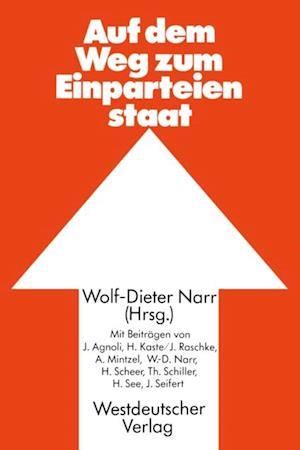 Auf dem Weg zum Einparteienstaat af Wolf-Dieter Narr, Johannes Agnoli