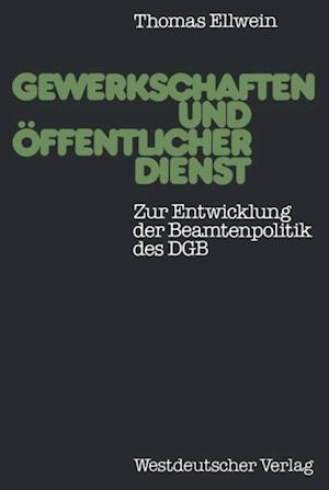 Gewerkschaften und offentlicher Dienst af Thomas Ellwein