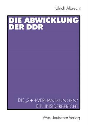 Die Abwicklung der DDR af Ulrich Albrecht