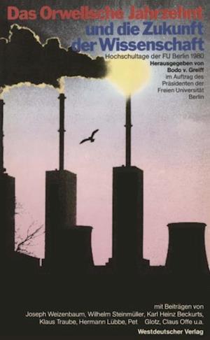 Das Orwellsche Jahrzehnt und die Zukunft der Wissenschaft