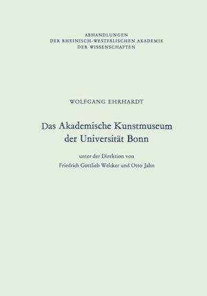 Das Akademische Kunstmuseum der Universitat Bonn af Wolfgang Ehrhardt