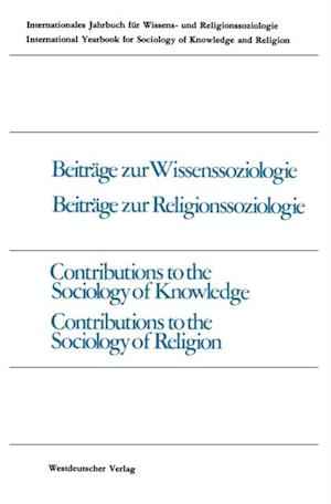 Beitrage zur Wissenssoziologie, Beitrage zur Religionssoziologie / Contributions to the Sociology of Knowledge Contributions to the Sociology of Religion
