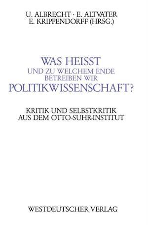 Was heit und zu welchem Ende betreiben wir Politikwissenschaft? af Ulrich Albrecht