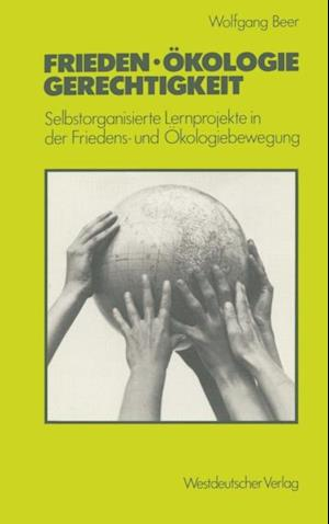 Frieden - Okologie - Gerechtigkeit af Wolfgang Beer