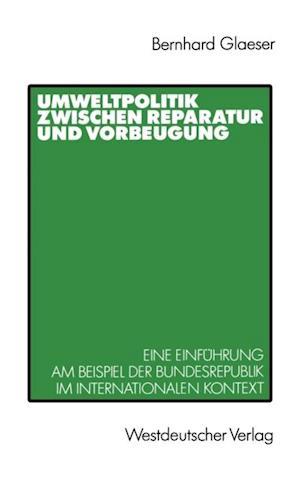 Umweltpolitik zwischen Reparatur und Vorbeugung af Bernhard Glaeser