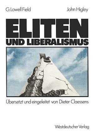 Eliten und Liberalismus af John Higley, George Lowell Field