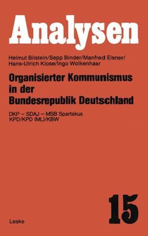 Organisierter Kommunismus in der Bundesrepublik Deutschland af Helmut Bilstein