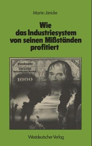 Wie das Industriesystem von seinen Mistanden profitiert af Martin Janicke