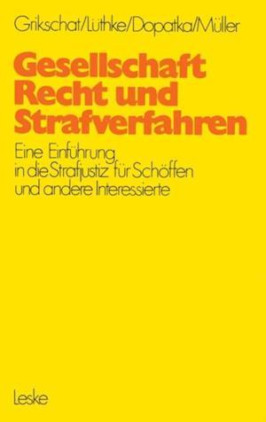 Gesellschaft, Recht und Strafverfahren af Winfried Grikschat